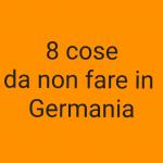 cose da non fare in Germania
