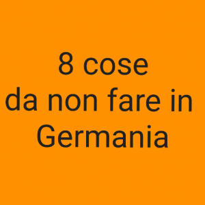 8 cose da non fare in Germania