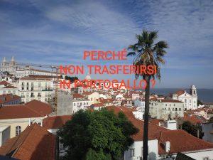 Perché non trasferirsi in Portogallo?